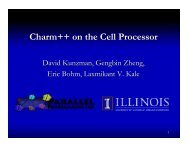 Charm++ on the Cell Processor - Parallel Programming Laboratory