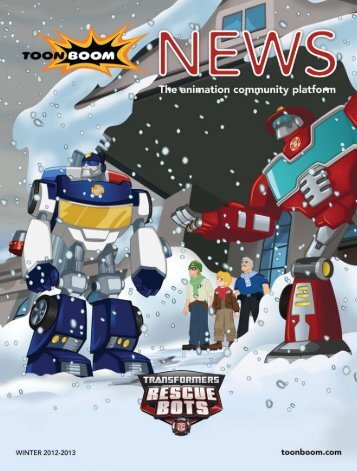 Toon Boom News WINTER 2012 - Toon Boom Animation