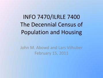 INFO 7470/ILRLE 7400 The Decennial Census of Population and ...