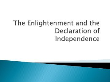 enlightenment thinking and declaration independence The enlightenment and human rights enlightenment writers, such as of their ideas into practice in the declaration of independence and the new.