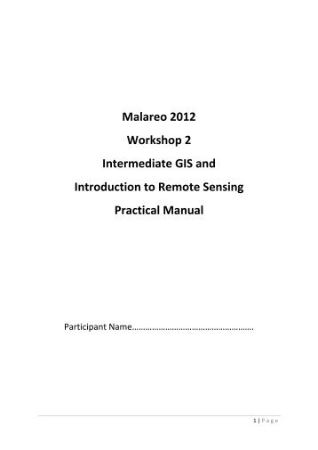 Malareo 2012 Workshop 2 Intermediate GIS and Introduction to ...