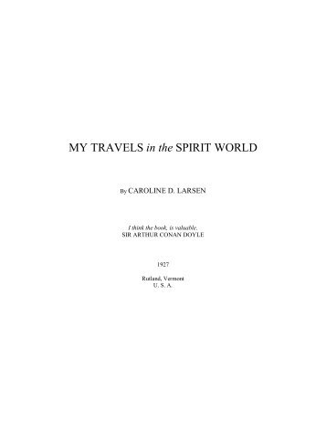 MY TRAVELS in the SPIRIT WORLD - Life After Death of the ...