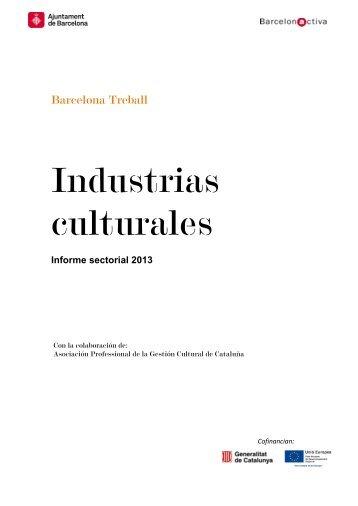 Informe sectorial: Industrias culturales - Barcelona Treball
