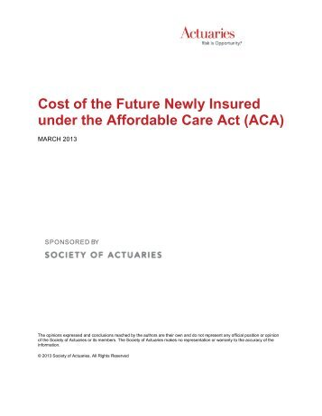 Cost of the Future Newly Insured under the Affordable Care Act (ACA)