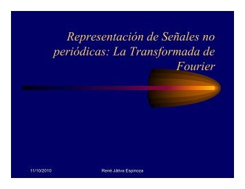 R t ió d S ñ l Representación de Señales no periódicas: La ...