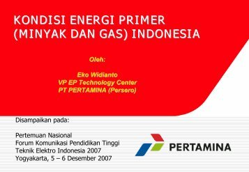 Kondisi Energi Primer (Minyak dan Gas) Indonesia - Teknik Elektro ...