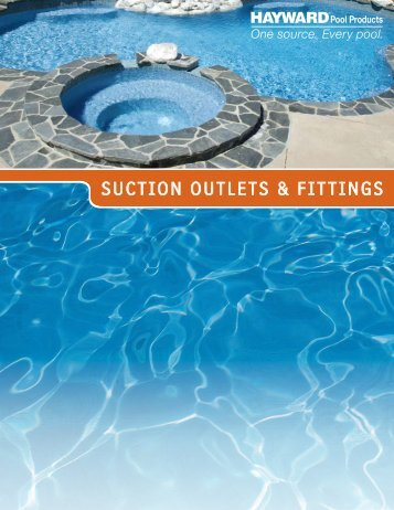 Suction Outlet & Fittings - Brochure - Bel-Aqua Pool Supply, Inc.