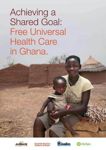 Achieving a Shared Goal: Free Universal Health Care in Ghana.