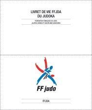 LIVRET DE VIE FFJDA DU JUDOKA - Fédération Française de Judo