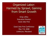 Organized Labor: Harmed by Sprawl, Gaining from ... - Good Jobs First