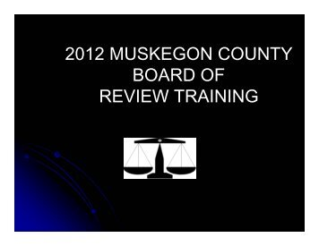 February 21, 2012 March Board of Review ... - Muskegon County
