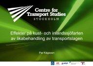 Per KÃ¥geson. Effekter av likabehandling av transportslagen