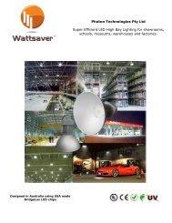 Photon Technologies Pty Ltd Super Efficient LED High ... - Wattsaver