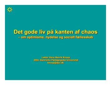 Det gode liv på kanten af chaos Det gode liv på kanten af chaos