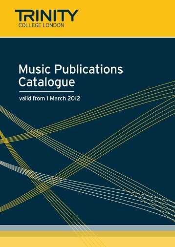 Music Publications Catalogue 2012 - Trinity College London
