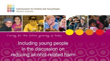 Including young people in the discussion on ... - Ccyp.wa.gov.au