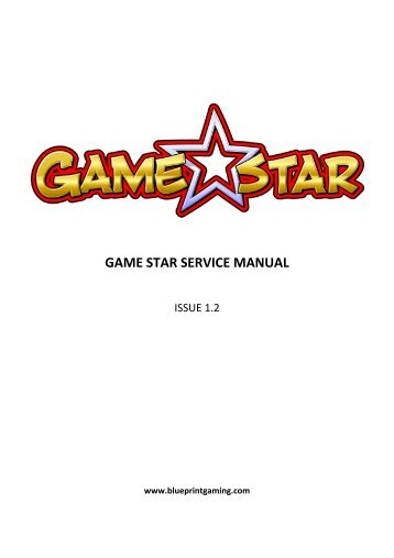 GAME STAR SERVICE MANUAL - Blueprint Gaming