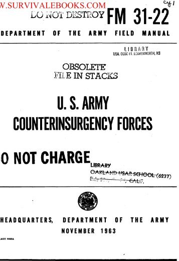 FM 31-22: US Army Counterinsurgency Forces. 1963 - Survival Books