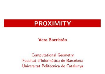Proximity problems. Voronoi diagrams. Properties - UPC