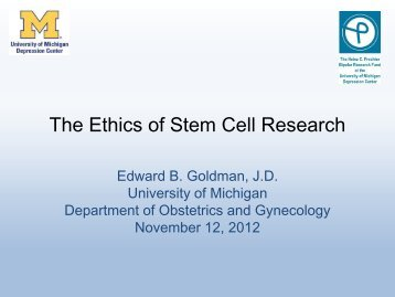 The Ethics of Stem Cell Research - The Heinz C. Prechter Bipolar ...
