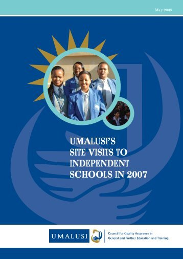 UMALUSI'S SITE VISITS TO INDEPENDENT SCHOOLS IN 2007