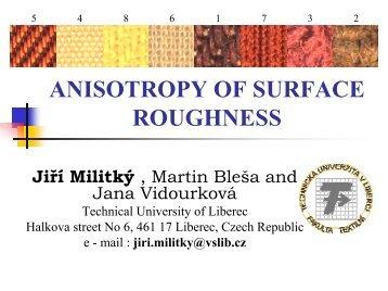 ANISOTROPY OF SURFACE ROUGHNESS - Centrum Textil