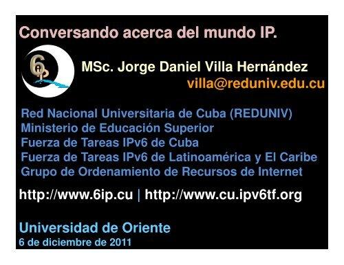 Conversando acerca del mundo IP. - Bienvenidos al Portal IPv6 ...