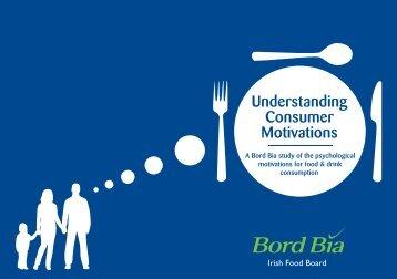 Understanding Consumer Motivations.pdf - Bord Bia