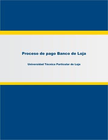 proceso de pago banco de loja - Universidad Técnica Particular de ...