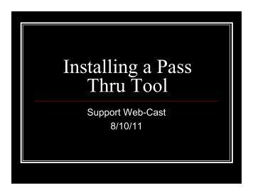Installing a Pass Thru Tool