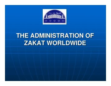 THE ADMINISTRATION OF ZAKAT WORLDWIDE