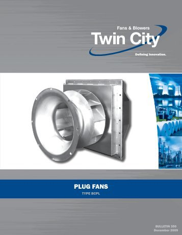 Plug Fans - Catalog 350 - Twin City Fan & Blower