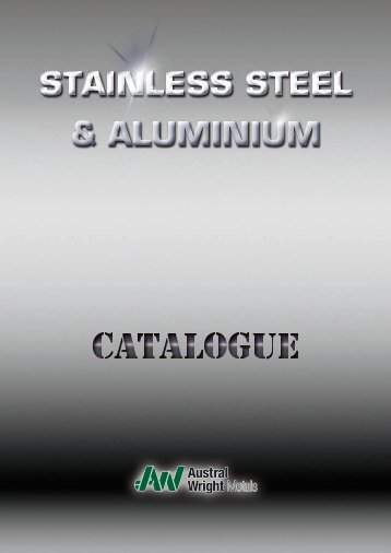Full Catalogue Stainless Steel & Aluminium - Austral Wright Metals
