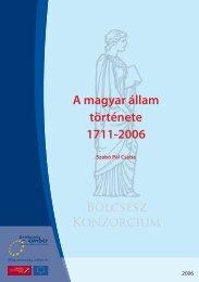 A magyar állam története 1711–2006 - MEK