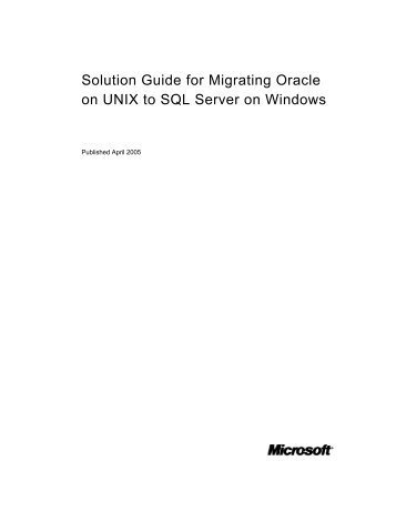 Solution Guide for Migrating Oracle on UNIX to SQL Server - Willy .Net