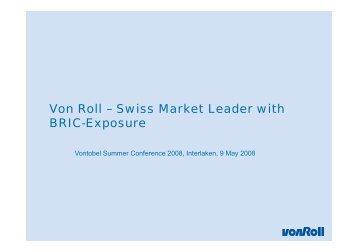 Von Roll – Swiss Market Leader with BRIC-Exposure BRIC Exposure