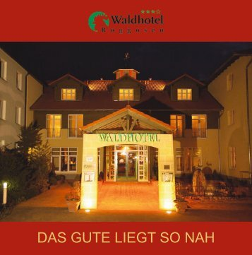 Booklet downloaden - Waldhotel Roggosen