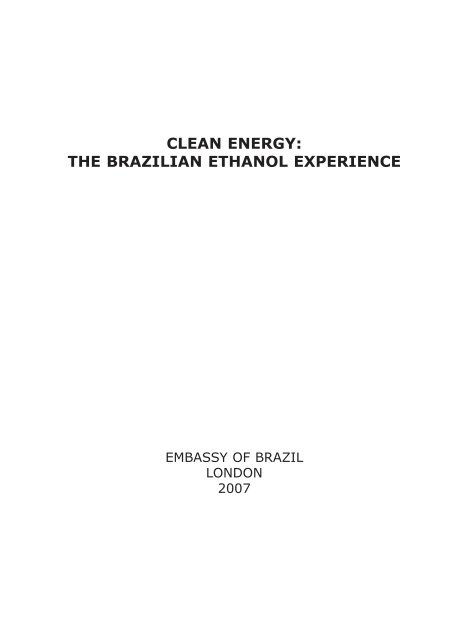 clean energy: the brazilian ethanol experience - Embassy of Brazil ...