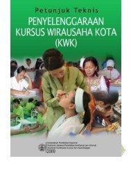 Juknis Penyelenggaraan Kursus Wirausaha Kota (KWK) - 2010 i