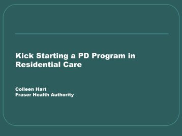 Kick Starting a PD Program in Residential Care - BC Renal Agency