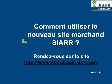Comment utiliser le nouveau site marchand SIARR ?