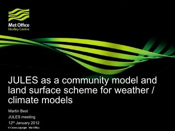 JULES as a community model and land surface scheme for weather ...
