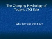 The Changing Psychology of Today's LTCi Sale - Long Term Care ...
