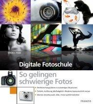 Digitale Fotoschule - So gelingen schwierige Fotos
