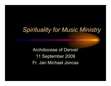 Spirituality for Music Ministry - Archdiocese of Denver