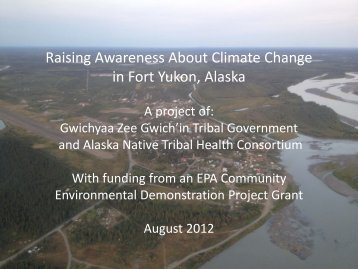 Raising Awareness About Climate Change in Fort Yukon ... - ANTHC