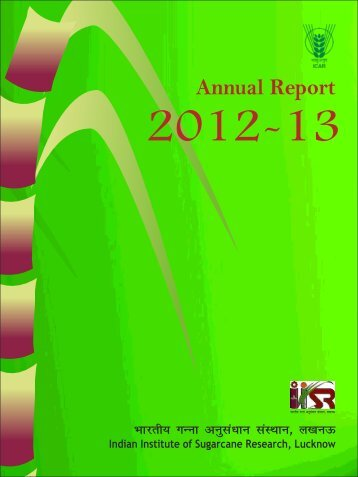 Annual Report (2012-13) - Indian Institute of Sugarcane Research