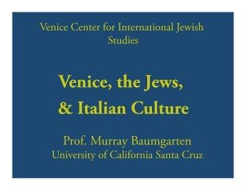 Venice, the Jews, & Italian Culture - University of California, Santa ...