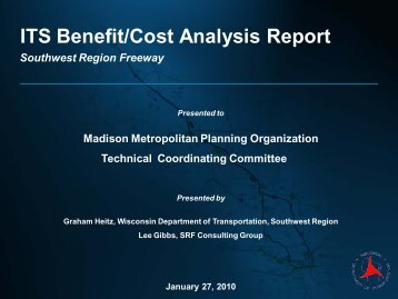 WisDOT Southwest Freeway ITS Benefit/Cost Study Presentation to ...