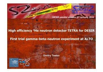 High efficiency 3He neutron detector TETRA for DESIR First ... - Cenbg